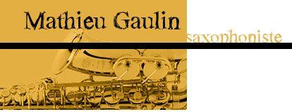 Mathieu Gaulin, saxophoniste